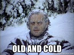 Cold and OLd